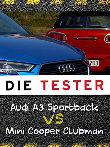 Die Tester: Audi A3 Sportback vs Mini Cooper Clubman