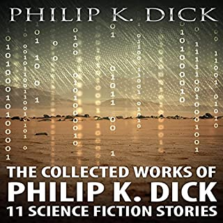 The Collected Works of Philip K. Dick: 11 Science Fiction Stories Titelbild