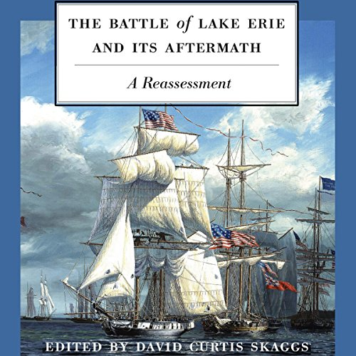 The Battle of Lake Erie and Its Aftermath audiobook cover art