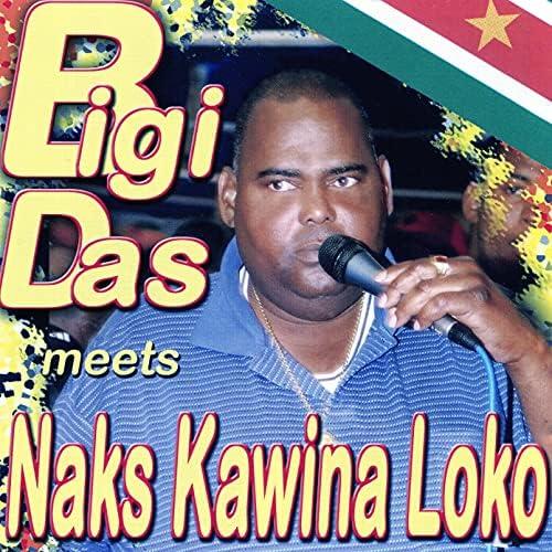 Bigi Das & Naks Kawina Loko