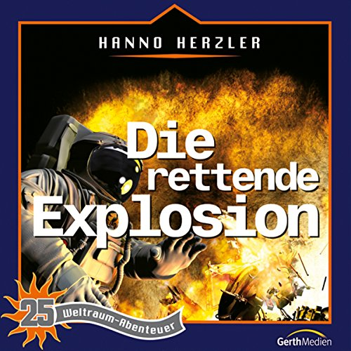 Die rettende Explosion audiobook cover art