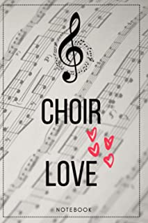 Choir love, 120 page lined journal for choir singers in 6x9 format: Perfect gift book for soprano,alto, tenor and bass as ...