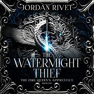 The Watermight Thief      The Fire Queen's Apprentice, Book 1              By:                                                                                                                                 Jordan Rivet                               Narrated by:                                                                                                                                 Caitlin Kelly                      Length: 12 hrs and 30 mins     6 ratings     Overall 4.8