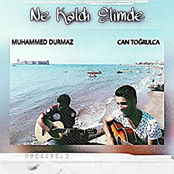 Ne Kaldı Elimde (feat. Can Toğrulca)