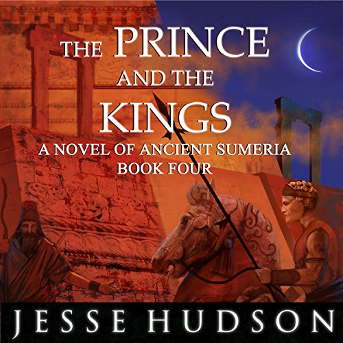 The Prince and the Kings: A Novel of Ancient Sumeria audiobook cover art