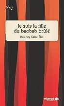 Je suis la fille du baobab brûlé (French Edition)