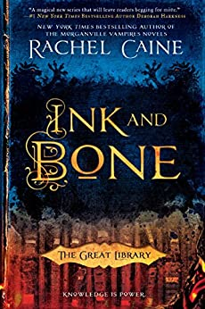 Ink and Bone (The Great Library Book 1) by [Rachel Caine]