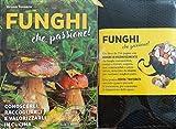Funghi che passione! Conoscerli, raccoglierli e valorizzarli in cucina. Con gadget