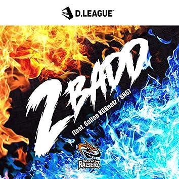 2 BADD (feat. Gallop KOBeatz / SNG)