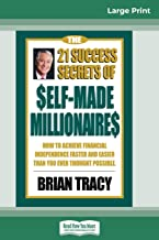 The 21 Success Secrets of Self-Made Millionaires: How to Achieve Financial Independence Faster and Easier than You Ever Th...