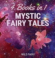 Mystic Fairy Tales: 4 Books in 1