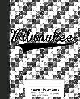 Hexagon Paper Large: MILWAUKEE Notebook (Weezag Hexagon Paper Large Notebook)