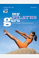 My Pilates Guru: Exercise training classes for beginners to the more advanced Kindle Edition