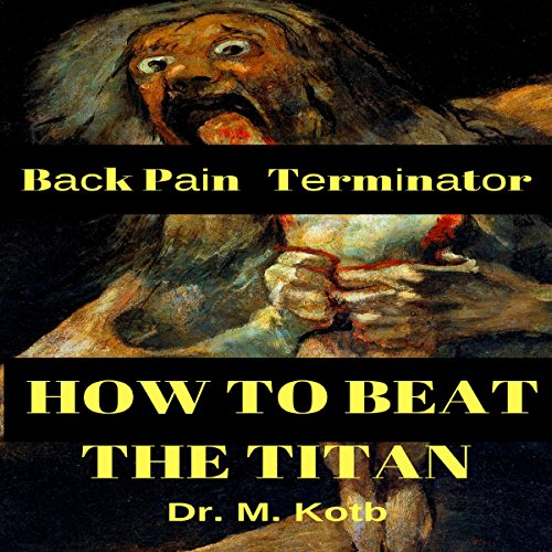 Back Pain Terminator: How to Beat the Titan audiobook cover art