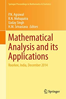 Mathematical Analysis and its Applications: Roorkee, India, December 2014 (Springer Proceedings in Mathematics & Statistics Book 143)