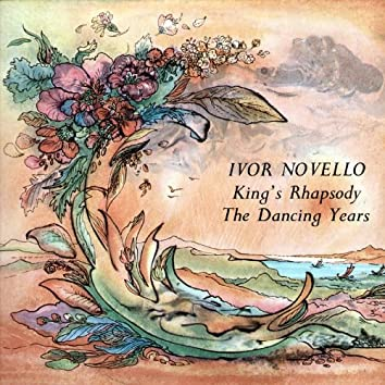 King's Rhapsody / The Dancing Years