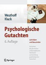 Psychologische Gutachten schreiben und beurteilen: Entspricht den deutschen und europäischen Richtlinien zur Erstellung ps...