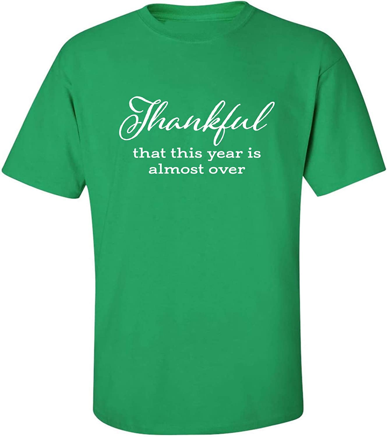 Thankful This Year is Almost Over Adult T-Shirt in Kelly Green - XXXXX-Large