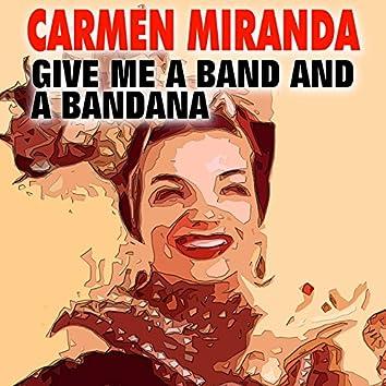 Give Me a Band and a Bandana