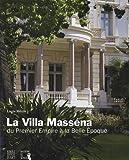 La villa Masséna - Du Premier Empire à la Belle Epoque