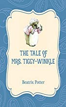 The Tale of Mrs. Tiggy-Winkle : Illustrated