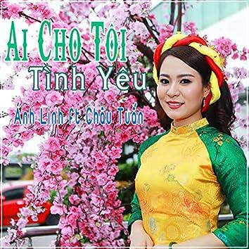 Ai Cho Toi Tinh Yeu