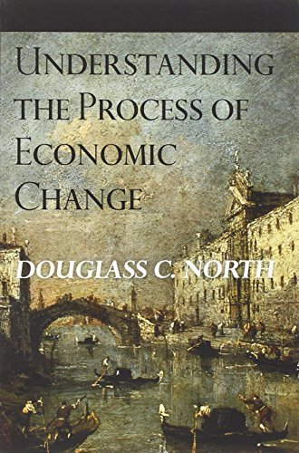 Understanding the Process of Economic Change (The Princeton Economic History of the Western World) by Douglass C. North (2010-05-09)