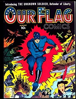 Our Flag Comics #1: Golden Age Superhero Comic 1941 - Featuring The Unknown Soldier, Defender of Liberty!