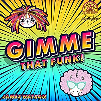 Gimme That Funk!