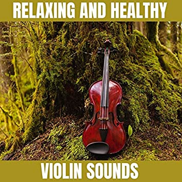 Relaxing and Healthy Violin Sounds