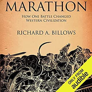 Marathon     The Battle That Changed Western Civilization              By:                                                                                                                                 Richard A. Billows                               Narrated by:                                                                                                                                 Jeremy Gage                      Length: 8 hrs and 59 mins     88 ratings     Overall 4.2