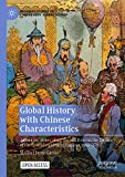 Global History with Chinese Characteristics: Autocratic States along the Silk Road in the Decline of the Spanish and Qing Empires 1680-1796 (Palgrave Studies ... Global History) (English Edition)