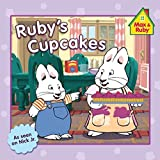 Ruby's Cupcakes (Max and Ruby) by Rosemary Wells (Creator) ?€? Visit Amazon's Rosemary Wells Page search results for this author Rosemary Wells (Creator) (12-May-2011) Paperback