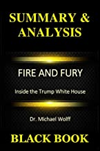 Summary & Analysis: Fire and Fury by Dr. Michael Wolff : Inside the Trump White House