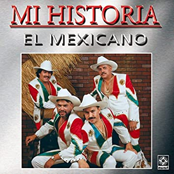 Mi Historia - Mi Banda El Mexicano