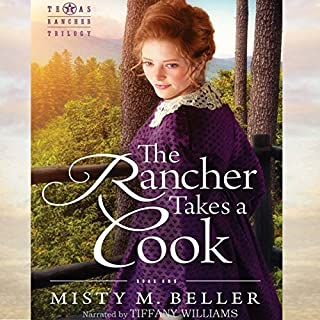 The Rancher Takes a Cook     Texas Rancher Trilogy, Book 1              By:                                                                                                                                 Misty M. Beller                               Narrated by:                                                                                                                                 Tiffany Williams                      Length: 7 hrs and 3 mins     140 ratings     Overall 4.4