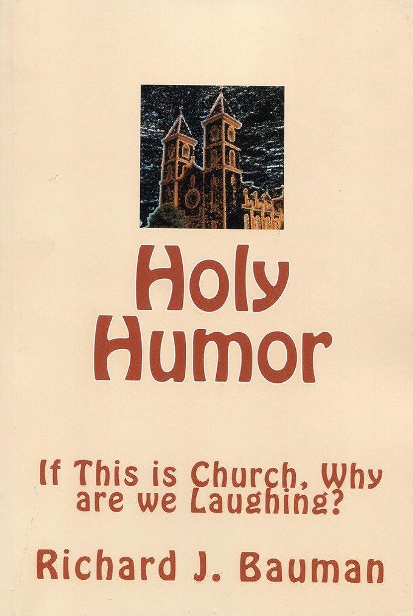部分的影オフセットHoly Humor or If This is Church, Why are we Laughing? (English Edition)