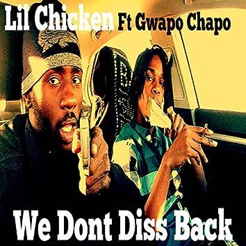 We Don't Diss Back (feat. GWAPO CHAPO)