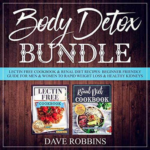 Body Detox Bundle: Lectin Free Cookbook & Renal Diet Recipes audiobook cover art
