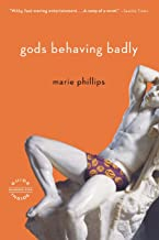 Gods Behaving Badly: A Novel