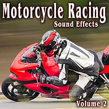 Motorcycle Racing Sound Effects, Vol. 2