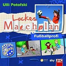 Lockes Matchplan - Fußballprofi. Hörbuch: Das Hörbuch bietet neben der spannenden Geschichte Interviews mit Lewis Holtby u...