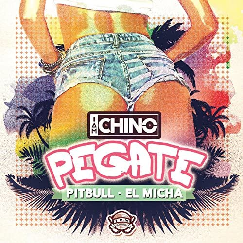IAmChino feat. Pitbull & El Micha