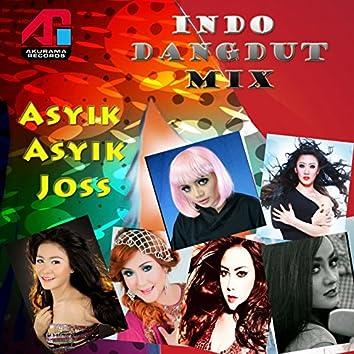 Indo Dangdut Mix: Asyik Asyik Joss