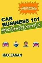 Car Business 101: #CrazyShitCarDealersDo (Perfect Dealership)
