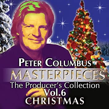 Masterpieces the Producer's Collection Peter Columbus, Vol. 6 Christmas