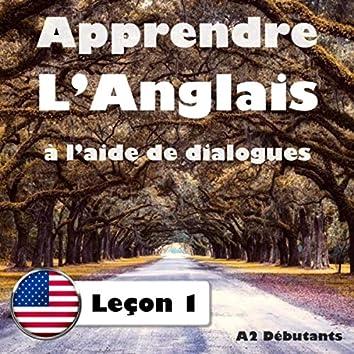 Apprendre l'anglais à l'aide de dialogues: Leçon 1 (A2 Débutants)