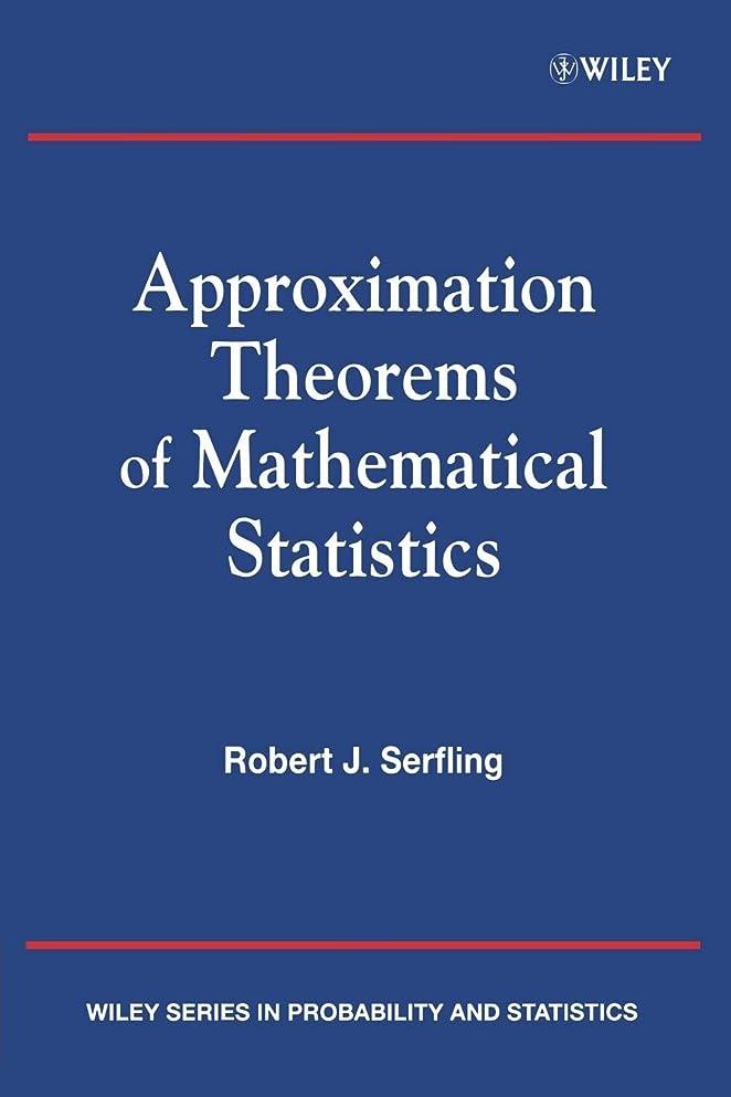 ビバ出撃者れんがApproximation Theorems of Mathematical Statistics (Wiley Series in Probability and Statistics)