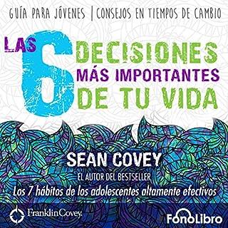 Las 6 Decisiones Mas Importantes de tu Vida [The 6 Most Important Decisions You'll Ever Make] audiobook cover art