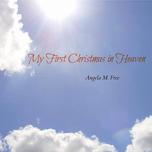 My First Christmas In Heaven.My First Christmas In Heaven By Angela M Free On Amazon